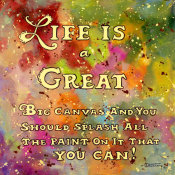 Janet Kruskamp - Life is like a great big canvas