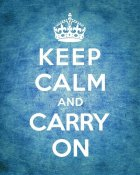 The British Ministry of Information - Keep Calm and Carry On - Vintage Blue