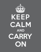 The British Ministry of Information - Keep Calm and Carry On - Gray