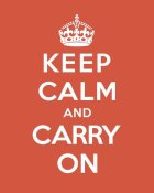 The British Ministry of Information - Keep Calm and Carry On - Tangerine