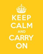 The British Ministry of Information - Keep Calm and Carry On - Yellow