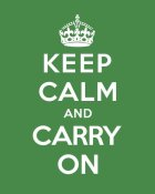 The British Ministry of Information - Keep Calm and Carry On - Green
