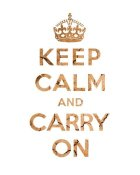 The British Ministry of Information - Keep Calm and Carry On - Texture II