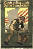 John E. Sheridan - Rivets Are Bayonets - Drive Them Home!, 1917