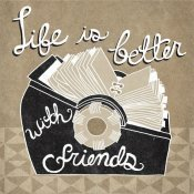 Mary Urban - Life is Better with Friends Taupe