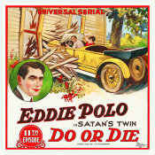 Hollywood Photo Archive - Do Or Die, Eddie Polo,  1921