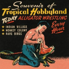 Retrotravel - Tropical Hobbyland - Alligator Wrestling