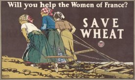 Edward Penfield - Will You Help the Women of France? Save Wheat, 1918